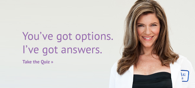 You've got options.  I've got answers.  Take the Quiz >>