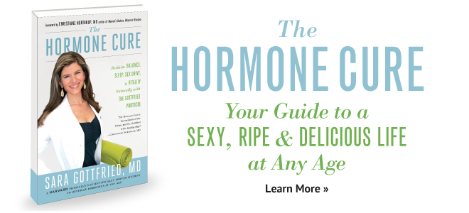 The Hormone Cure. Your Guide to a Sexy, Ripe & Delicious Life at Any Age. Learn More >>