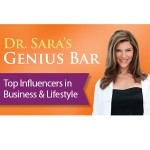 Dr. Sara's Genius Bar:  Top Influencers in Business & Lifestyle