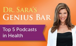 Dr Sara's Genius Bar Top 4 Podcasts in Health