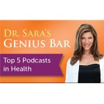 Dr. Sara's Genius Bar:  Top 4 Podcasts in Health