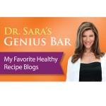 Dr. Sara's Genius Bar: My Favorite Healthy Recipe Blogs