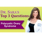 Dr. Sara's Top 3 Questions: Polycystic Ovary Syndrome