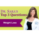 Dr. Sara's Top 3 Questions: Weight Loss
