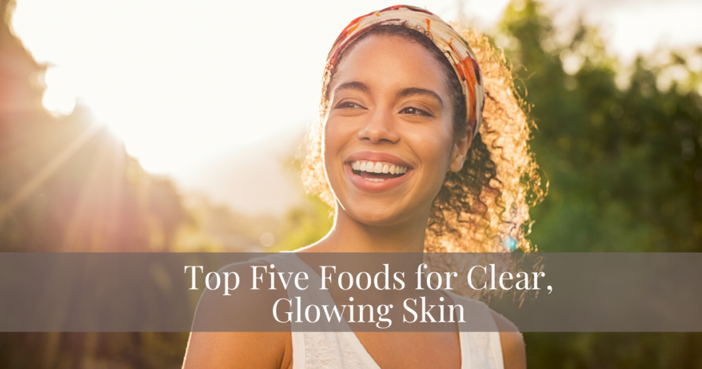 Top Five Foods for Clear, Glowing Skin.|Women's Health|Sara Gottfried MD