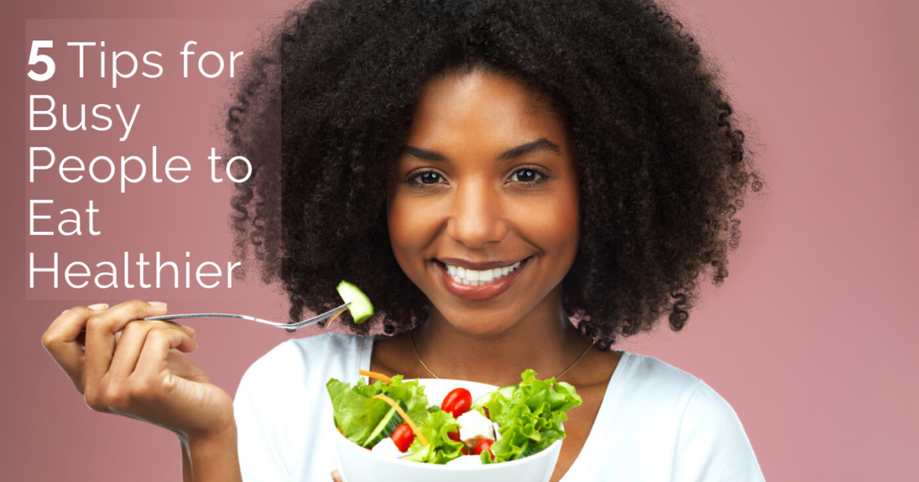 Sara Gottfried, MD Women's Hormone Health Article |Eat Healthier|5 Tips for Busy People to Eat Healthier