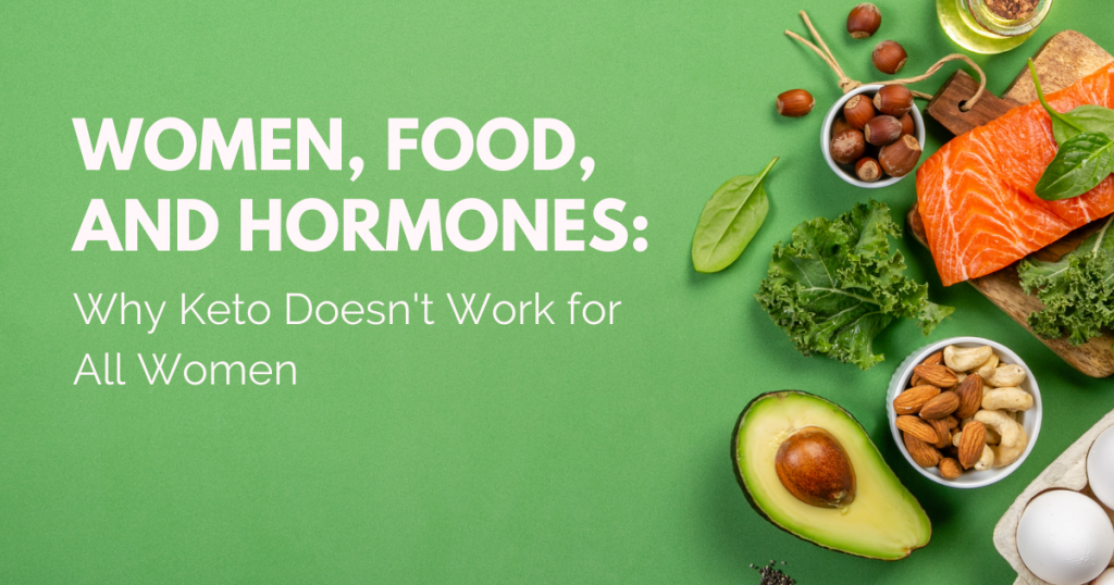 Sara Gottfried Women's Health Article |Keto | Women, Food, and Hormones: Why Keto Doesn't Work for All Women